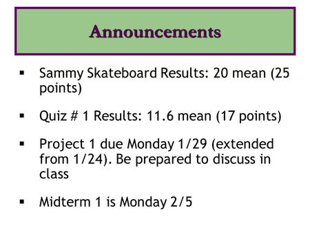 Announcements Sammy Skateboard Results: 20 mean (25 points)