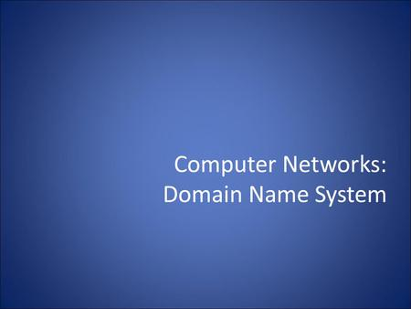 Computer Networks: Domain Name System. The domain name system (DNS) is an application-layer protocol for mapping domain names to IP addresses Vacation.