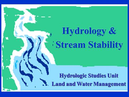 Hydrologic Studies Unit Land and Water Management.