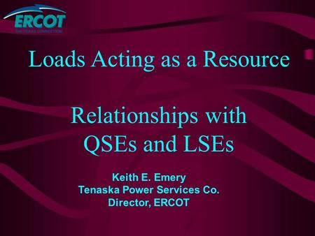 Loads Acting as a Resource Relationships with QSEs and LSEs