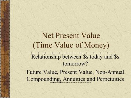 Net Present Value (Time Value of Money)