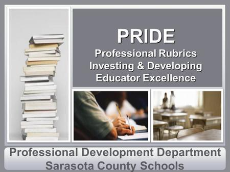 PRIDE Professional Rubrics Investing & Developing Educator Excellence