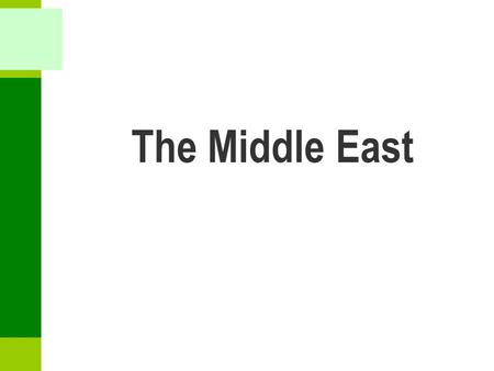 The Middle East. Overview ■ Physical geography Aridity; very dry with little moisture in the air Oil; the world ' s most valuable resource. ■ Cultural.