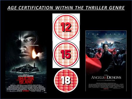 The most common age certification for films within the Thriller genre is 15+. However, sometimes there are Thriller films that are only certified 12,