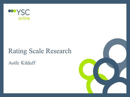 Aoife Kilduff Rating Scale Research. Rating Scale Usage – 6 point Scale Both Frequency and Development scale rating usage are very similar. In these scales.