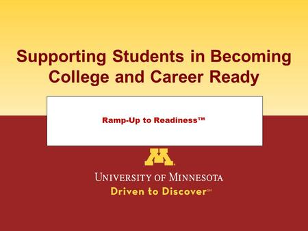 Supporting Students in Becoming College and Career Ready Ramp-Up to Readiness™