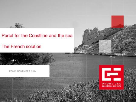 ROME NOVEMBER 2014 Portal for the Coastline and the sea The French solution.
