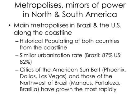 Metropolises, mirrors of power in North & South America
