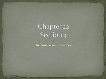 The American Revolution. Describe America's colonies in the late 1700s. List events that led to the American Revolution. Explain the Enlightenment's influence.
