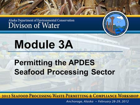 Module 3A Permitting the APDES Seafood Processing Sector.