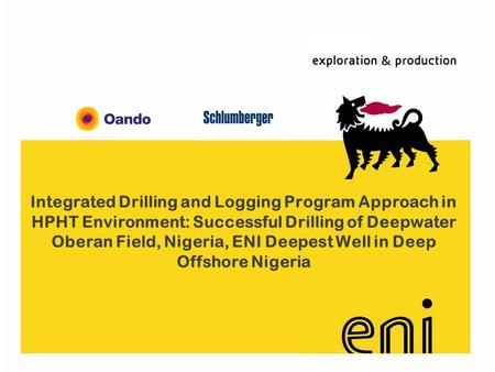 Integrated Drilling and Logging Program Approach in HPHT Environment: Successful Drilling of Deepwater Oberan Field, Nigeria, ENI Deepest Well in Deep.
