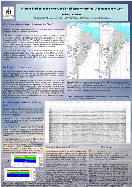 Seismic Studies of the Amery Ice Shelf, East Antarctica: A look at recent work Kathleen McMahon PhD Candidate, Macquarie University, NSW, AUSTRALIA, 2109.
