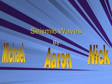 Seismic Waves By:. What is a Seismic Wave? Waves that originate from collision of 2 tectonic plates Measured by a seismograph.