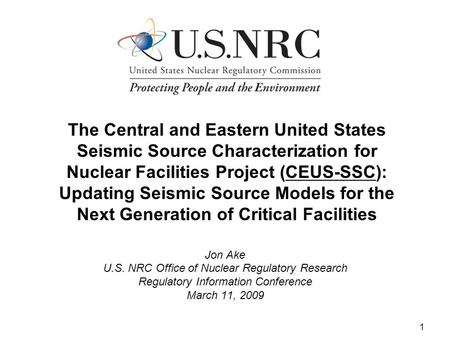 1 The Central and Eastern United States Seismic Source Characterization for Nuclear Facilities Project (CEUS-SSC): Updating Seismic Source Models for the.
