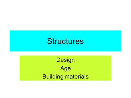 Structures Design Age Building materials. Measuring force on structures Acceleration Resonance.
