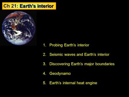 Ch 21: Earth's interior Probing Earth's interior