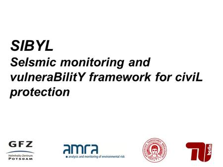 SIBYL SeIsmic monitoring and vulneraBilitY framework for civiL protection.