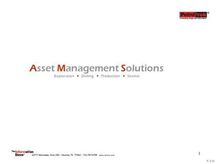 1 Asset Management Solutions Exploration  Drilling  Production  Seismic V 3.11.