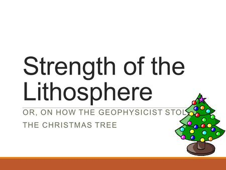 Strength of the Lithosphere
