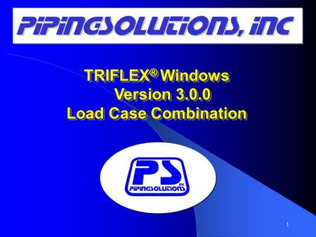 TRIFLEX ® Windows Version 3.0.0 Load Case Combination TRIFLEX ® Windows Version 3.0.0 Load Case Combination 1.