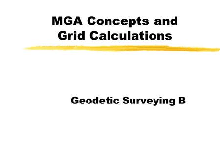 MGA Concepts and Grid Calculations