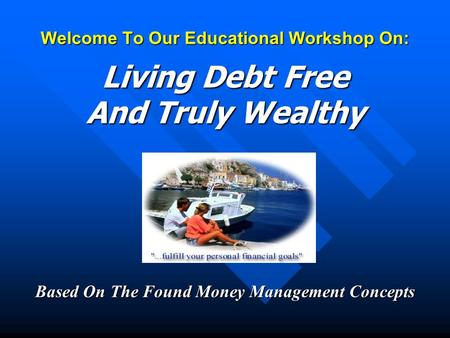 Welcome To Our Educational Workshop On: