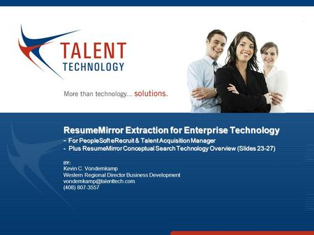ResumeMirror Extraction for Enterprise Technology - For PeopleSoft eRecruit & Talent Acquisition Manager - Plus ResumeMirror Conceptual Search Technology.
