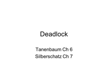 Deadlock Tanenbaum Ch 6 Silberschatz Ch 7. cs431-cotter2 The Deadlock Problem A Computing example: record scanned document System has 1 scanner and 1.