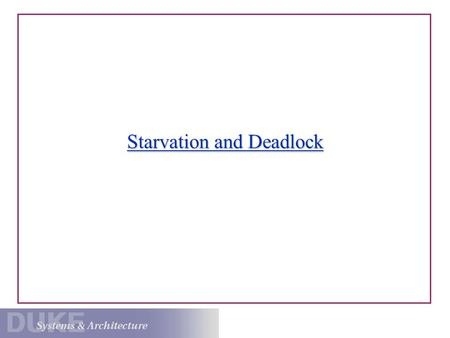 Starvation and Deadlock