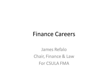 James Refalo Chair, Finance & Law For CSULA FMA