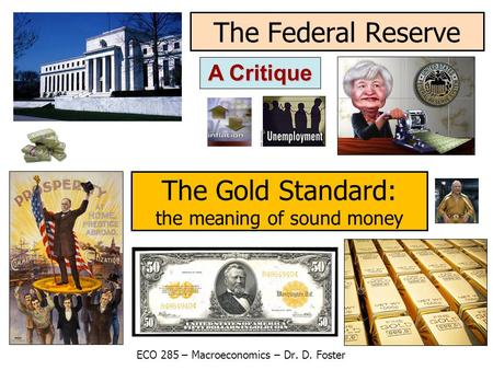 The Federal Reserve The Gold Standard: A Critique
