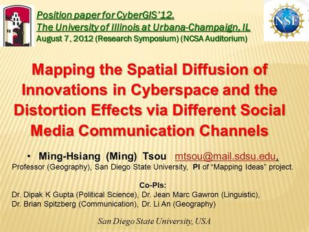 Mapping the Spatial Diffusion of Innovations in Cyberspace and the Distortion Effects via Different Social Media Communication Channels Ming-Hsiang (Ming)