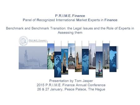 P.R.I.M.E. Finance Panel of Recognized International Market Experts in Finance Benchmark and Benchmark Transition: the Legal Issues and the Role of Experts.