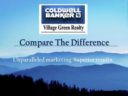 Unparalleled marketing. Superior results.. Coldwell Banker Village Green Realty has always been on the cutting edge. We were the first company in our.