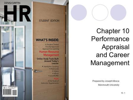 Copyright ©2012 by Cengage Learning. All rights reserved.10- 1 Chapter 10 Performance Appraisal and Career Management Prepared by Joseph Mosca Monmouth.