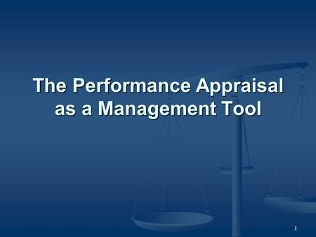 1 The Performance Appraisal as a Management Tool.