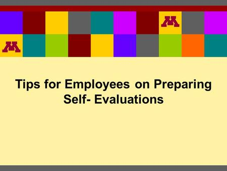 Tips for Employees on Preparing Self- Evaluations.