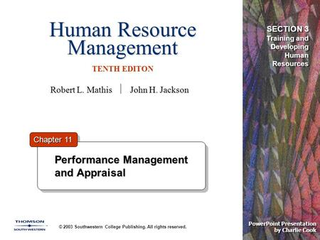 Human Resource Management TENTH EDITON © 2003 Southwestern College Publishing. All rights reserved. PowerPoint Presentation by Charlie Cook Performance.