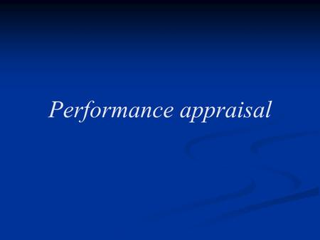 meaning and definition of performance appraisal Read chapter 4 performance appraisal: definition, measurement, and  that the dimensions that defined supervisors' conceptions of performance included: (1).