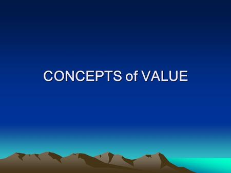 CONCEPTS of VALUE. FACTORS OF VALUE UTILITY –THE ABILITY OF A PRODUCT TO SATISFY HUMAN WANTS. RELATES TO THE DAMAND SIDE OF THE MARKET. SCARCITY –THE.