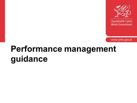 Performance management guidance. Performance management Part A: overview An introduction to the revised performance management regulations January 2011.