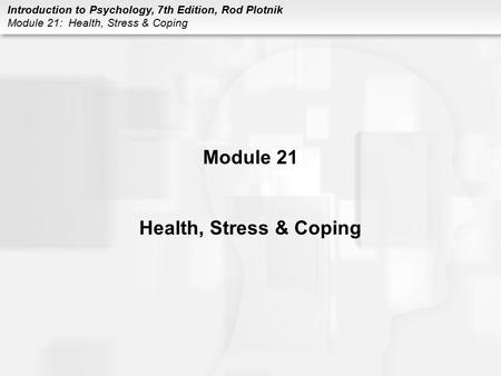 Module 21 Health, Stress & Coping.