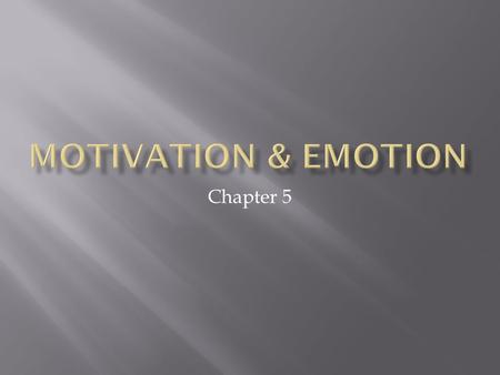 Chapter 5.  Textbook Definition  Thoene Definition  Motivation  Homeostasis  Self-improvement.