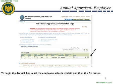 UNCLASSIFIED / FOUO Annual Appraisal- Employee 1 To begin the Annual Appraisal the employee selects Update and then the Go button.