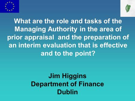 What are the role and tasks of the Managing Authority in the area of prior appraisal and the preparation of an interim evaluation that is effective and.