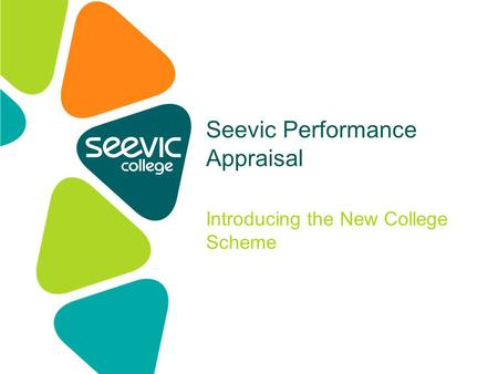 Introducing the New College Scheme Seevic Performance Appraisal.