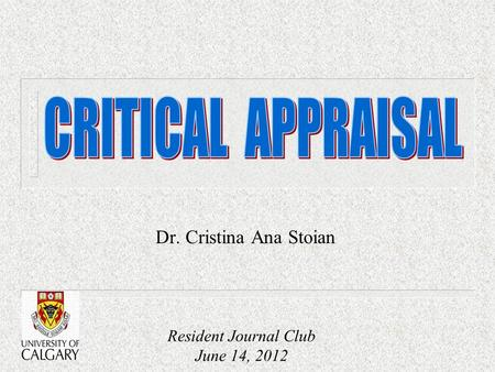 CRITICAL APPRAISAL Dr. Cristina Ana Stoian Resident Journal Club