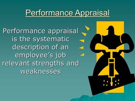 the problems with performance appraisal Many different kinds of performance appraisal biases can show up during  the problem isn't the employee – it's the goal or standard that has.