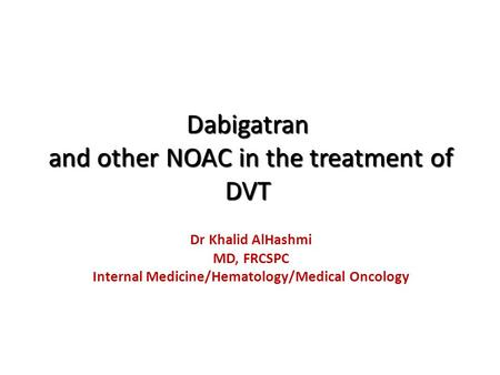 Dabigatran and other NOAC in the treatment of DVT