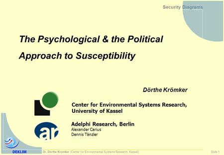 Dr. Dörthe Krömker (Center for Environmental Systems Research, Kassel); Slide 1 Security Diagrams Center for Environmental Systems Research, University.
